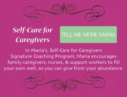 In Self-Care for Caregivers Signature Coaching Program, you'll learn how to fill your own well so you can give from your abundance.
