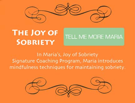 In the Joy of Sobriety Signature Coaching Program, learn mindfulness techniques for maintaining sobriety.
