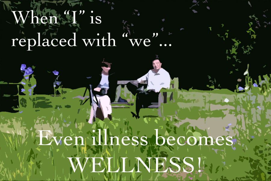 "When ""I"" is replaced with ""we"" even illness becomes wellness."
