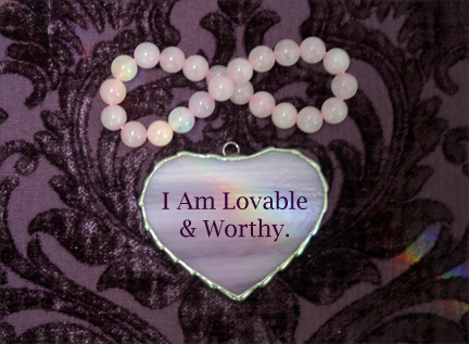 I am lovable and worthy.